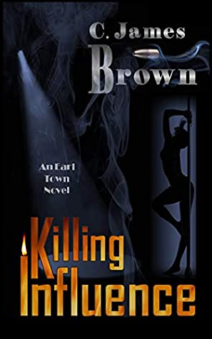 Killing Influence (Earl Town #2)