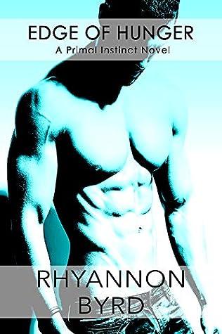 Edge Of Hunger Primal Instinct 1 By Rhyannon Byrd