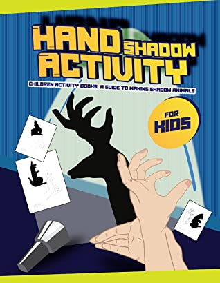 Hand Shadow Animal Activity For Kids: Children Activity Books, A Guide To Making Shadow Animals, Kids Activity