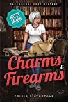 Charms and Firearms (Mitzy Moon #5)