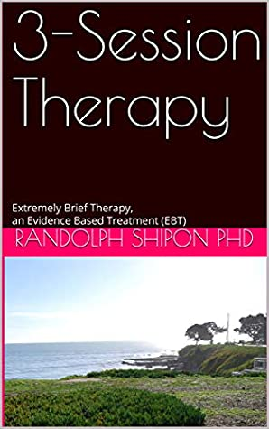 3-Session Therapy: Extremely Brief Therapy, an Evidence Based Treatment (EBT)