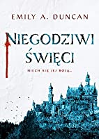 Niegodziwi święci (Something Dark and Holy, #1)