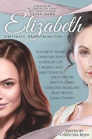 Elizabeth: Obstinate, Headstrong Girl