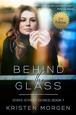 Behind the Glass (State Street #1)