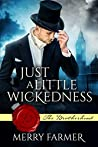 Just a Little Wickedness (The Brotherhood #1)