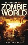 Zombie World (Death Squad Book 4)