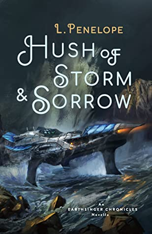 Hush of Storm & Sorrow (Earthsinger Chronicles, #2.5)