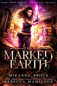 The Marked Earth (The Cursed Key Trilogy, #3)