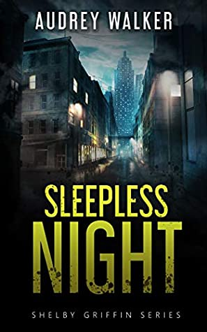 Sleepless Night (Shelby Griffin, #1)