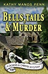 Bells, Tails & Murder: A Cozy English Animal Mystery (A Dickens & Christie Mystery #1)