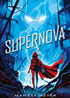 Supernova (Renegados, #3)