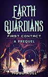 First Contact: Earth Guardians Prequel