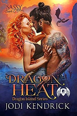 Dragon Heat (Sassy Ever After / Dragon Island, #1)