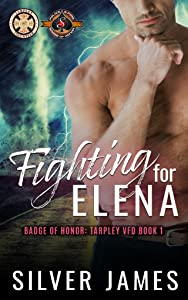 Fighting for Elena (Tarpley VFD #1; Police and Fire: Operation Alpha)
