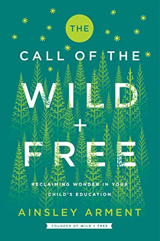 the call of the wild and reclaiming wonder in your child s