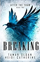 Breaking: After The Thaw (The Thaw Chronicles, #2)