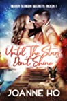Until The Stars Don't Shine (Silver Screen Secrets, #1)