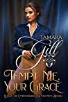 Tempt Me, Your Grace (League of Unweddable Gentlemen Book 1)