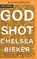 Godshot: A Novel