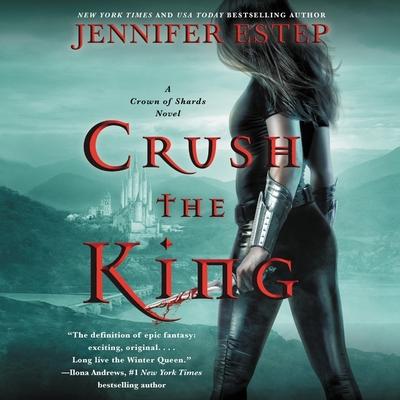 Crush the King (A Crown of Shards Novel) - Jennifer Estep