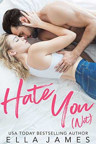 hate you not-ella james