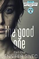 The Good One: Part One