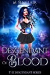 Descendant of Blood (Descendants, #2)