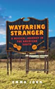 Wayfaring Stranger: A Musical Journey in the American South