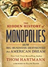 The Hidden History of Monopolies: How Big Business Destroyed the American Dream