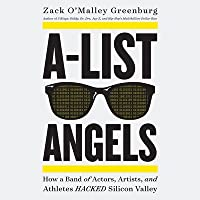 A-List Angels Lib/E: How a Band of Actors, Artists, and Athletes Hacked Silicon Valley