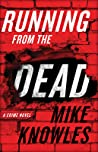 Running from the Dead: A Crime Novel
