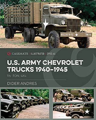 U.S. Army Chevrolet Trucks 1940-45: 1 1/2 Ton, 4x4