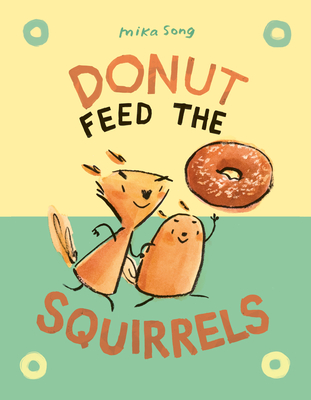 Donut Feed the Squirrels by Mika Song