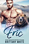Eric (Strauss Bear Shifter Brothers of Colorado #2)