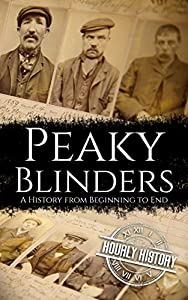 Peaky Blinders: A History from Beginning to End