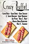 Crazy Buffet BBQ Edition: A Second Helping Of Stories
