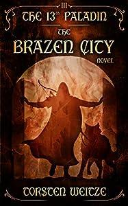 The Brazen City: The 13th Paladin (Volume III)