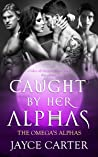 Caught by her Alphas (The Omega's Alphas,#5)