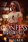 Confess (Madison Falls High, #3)