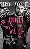 Angel On Watch (Greater Angels of the Empyrean, #1)