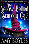 The Yellow-Bellied Scaredy Cat (Lost Southern Magic #2)