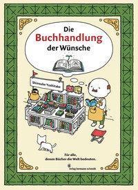 Die Buchhandlung  der Wünsche - für alle, denen Bücher die We... by Shinsuke Yoshitake