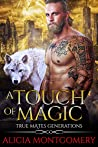 A Touch of Magic: True Mates Generations Book 8