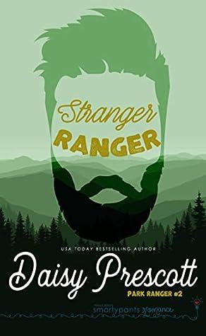 Stranger Ranger (Park Ranger, #2) by Daisy Prescott
