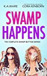 Swamp Happens: The Complete Swamp Bottom Series