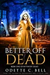 Better off Dead Book One