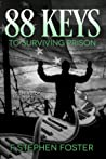 88 Keys to Surviving Prison by F. Stephen Foster