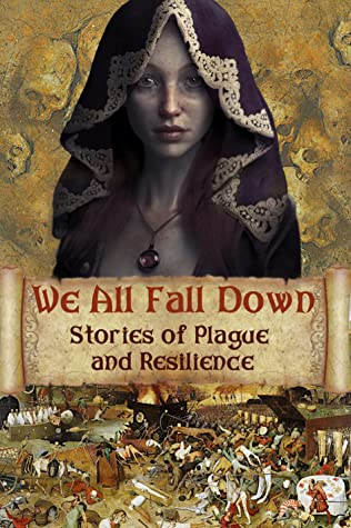 We All Fall Down - Stories of Plague and Resilience