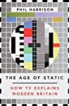 The Age of Static by Phil Harrison