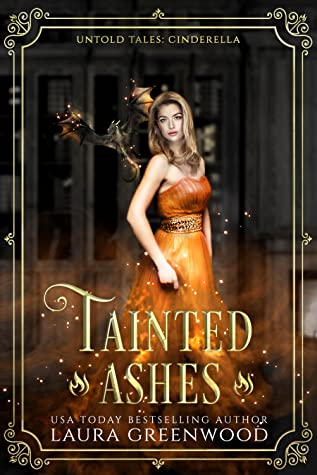 Tainted Ashes Untold Tales Fairy Tale Retelling Dragons and Mages Laura Greenwood Cinderella